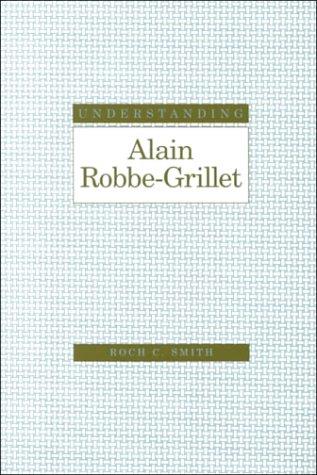 9781570033513: Understanding Alain Robbe-Grillet (Understanding Modern European and Latin American Literature) (French Edition)