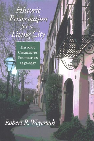 9781570033537: Historic Preservation for a Living City: Historic Charleston Foundation, 1947-1997