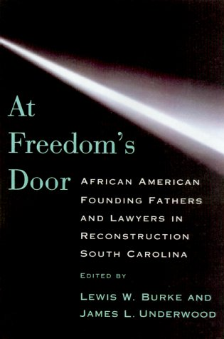 9781570033575: At Freedom's Door: African American Founding Fathers and Lawyers in Reconstruction South Carolina
