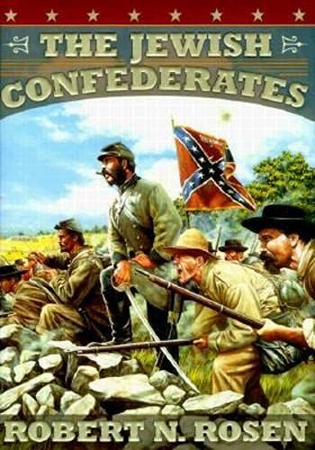 THE JEWISH CONFEDERATES: Rosen, Robert N.