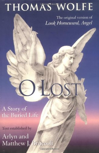 O Lost: A Story of the Buried: Thomas Wolfe