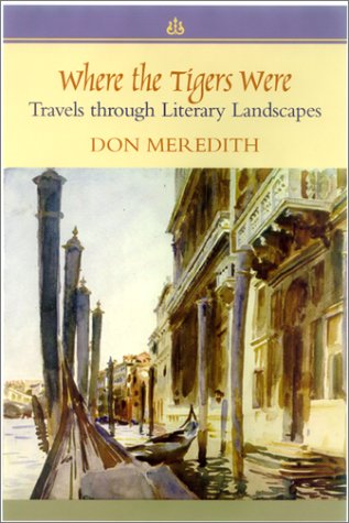 Where the Tigers Were: Travels through Literary Landscapes (9781570033803) by Meredith, Don
