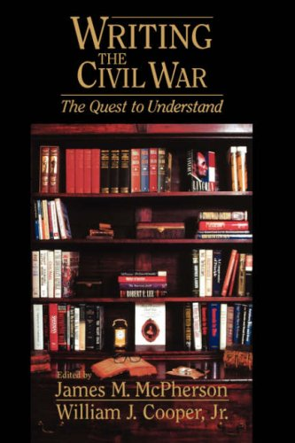 9781570033896: Writing the Civil War : The Quest to Understand
