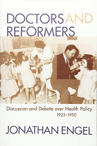 9781570034114: Doctors and Reformers: Discussion and Debate over Health Policy, 1925-1950
