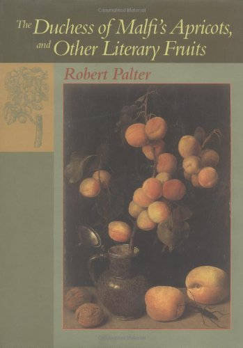 The Duchess of Malfi s Apricots and Other Literary Fruits (Hardback): Robert M. Palter