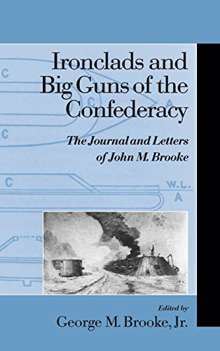 9781570034183: Ironclads and Big Guns of the Confederacy : The Journal and Letters of John M. Brooke (Studies in Maritime History)