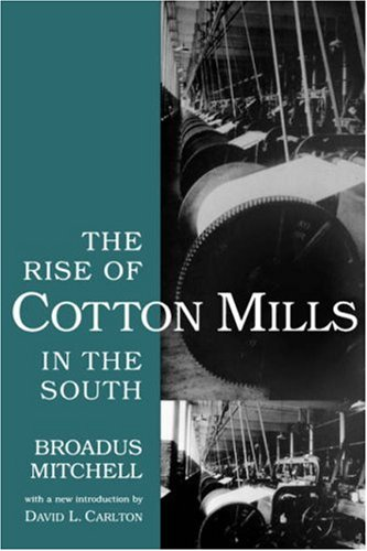 9781570034213: The Rise of Cotton Mills in the South