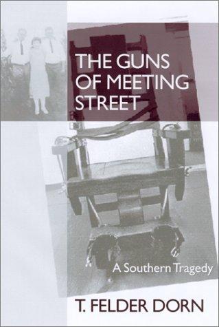 The Guns of Meeting Street: Dorn, T. Felder
