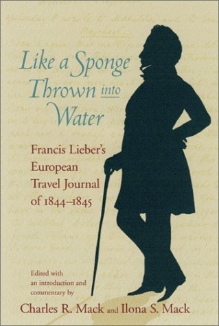 9781570034473: Like a Sponge Thrown into Water: Francis Lieber's European Travel Journal of 1844-1845