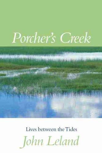 Porcher's Creek: Lives Between the Tides: Leland, John