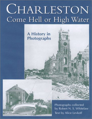 Charleston Come Hell or High Water: Levkoff Alice F.