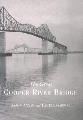 9781570034701: The Great Cooper River Bridge