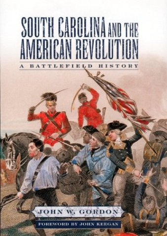 9781570034800: South Carolina and the American Revolution: A Battlefield History