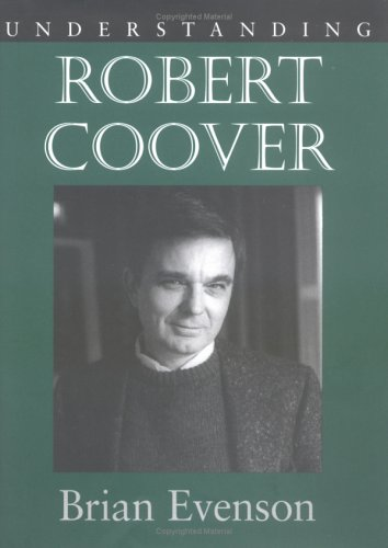 Understanding Robert Coover: Evenson, Brian