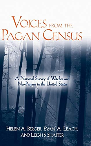 Voices from the Pagan Census: A National Survey of Witches and Neo-Pagans in the United States (S...