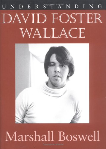 9781570035173: Understanding David Foster Wallace (Understanding Contemporary American Literature)