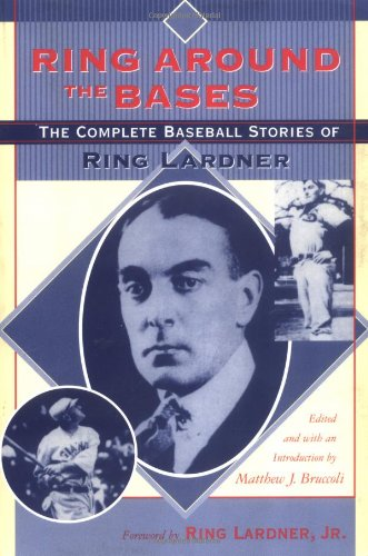 9781570035319: Ring Around the Bases: The Complete Baseball Stories of Ring Lardner
