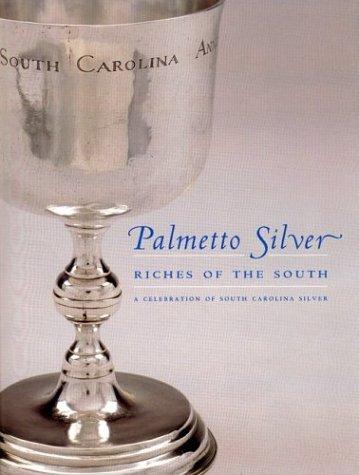 9781570035326: Palmetto Silver: Riches of the South: A Celebration of South Carolina Silver
