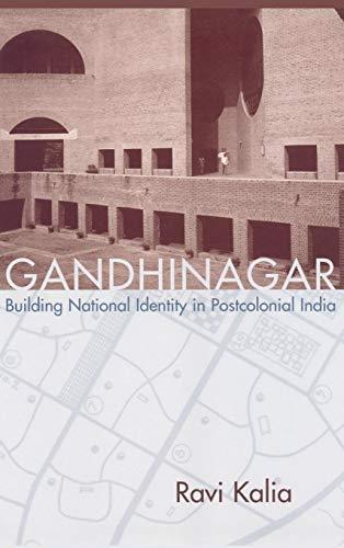 Gandhinagar: Building National Identity in Postcolonial India: Kalia, Ravi