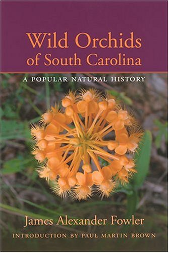 9781570035661: Wild Orchids of South Carolina: A Popular Natural History