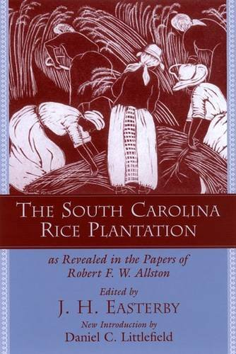 9781570035692: The South Carolina Rice Plantation as Revealed in the Papers of Robert F. W. Allston (Southern Classics)