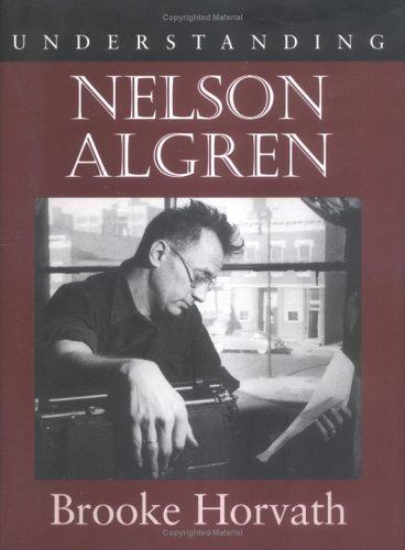 9781570035746: Understanding Nelson Algren (Understanding Contemporary American Literature)