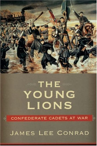 9781570035753: The Young Lions: Confederate Cadets at War