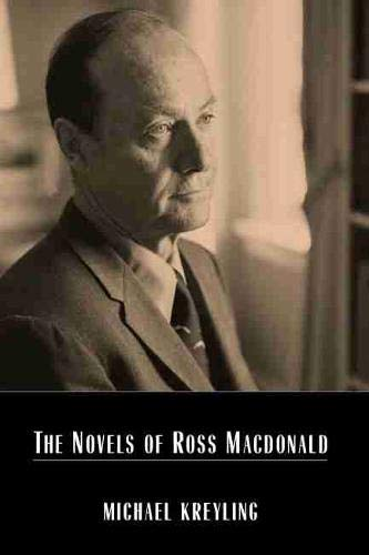 Novels of Ross Macdonald.: KREYLING, Michael.