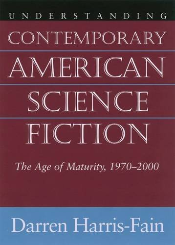 9781570035852: Understanding Contemporary American Science Fiction: The Age of Maturity, 1970-2000 (Understanding Contemporary American Literature (Hardcover))