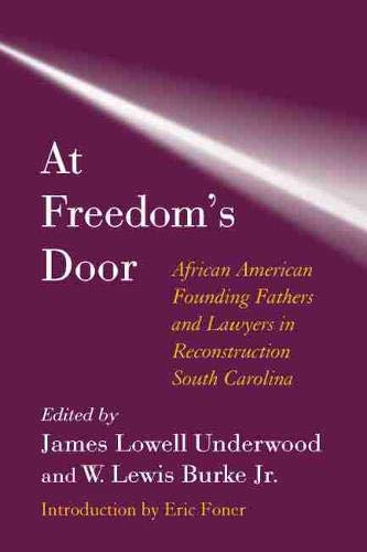 9781570035869: At Freedom's Door: African American Founding Fathers and Lawyers in Reconstruction South Carolina