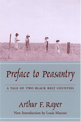 9781570036033: Preface to Peasantry: A Tale of Two Black Belt Counties (Southern Classics Series)
