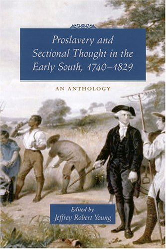 9781570036163: Proslavery Writings in the Early American South, 1740–1829