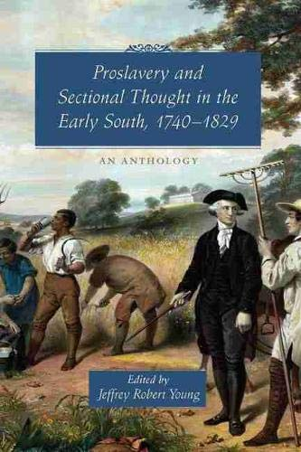 9781570036170: Proslavery and Sectional Thought in the Early South, 1740-1829: An Anthology