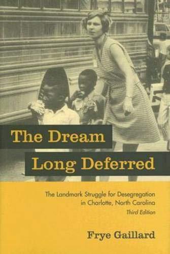 9781570036453: The Dream Long Deferred: The Landmark Struggle for Desegregation in Charlotte, North Carolina