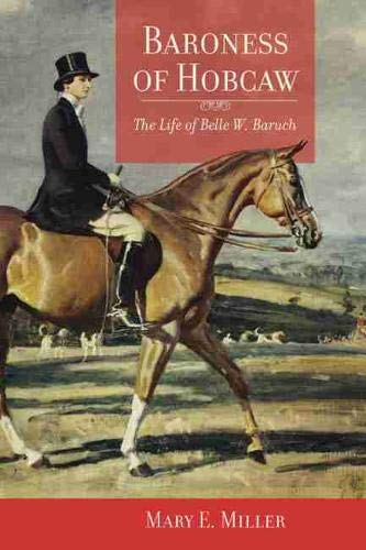 9781570036552: Baroness of Hobcaw: The Life of Belle W. Baruch