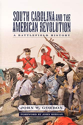 9781570036613: South Carolina and the American Revolution: A Battlefield History