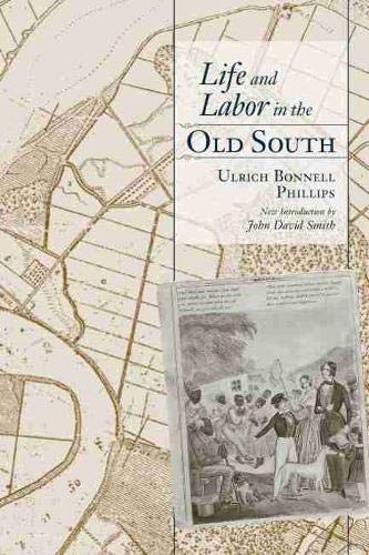9781570036781: Life and Labor in the Old South (Southern Classics)