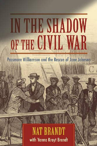 9781570036873: In the Shadow of the Civil War: Passmore Williamson and the Rescue of Jane Johnson