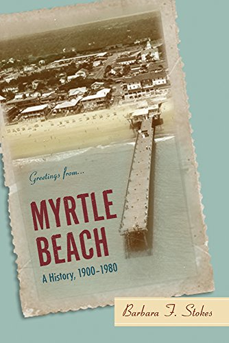 9781570036972: Myrtle Beach: A History, 1900–1980