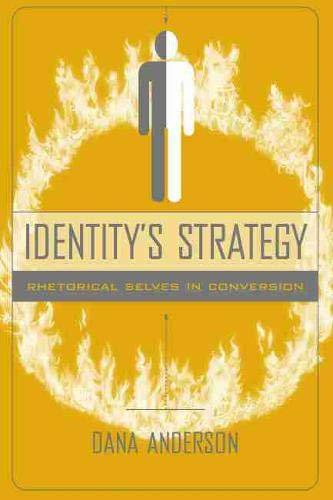 9781570037061: Identitys Strategy: Rhetorical Selves in Conversion (Studies in Rhetoric/Communication)