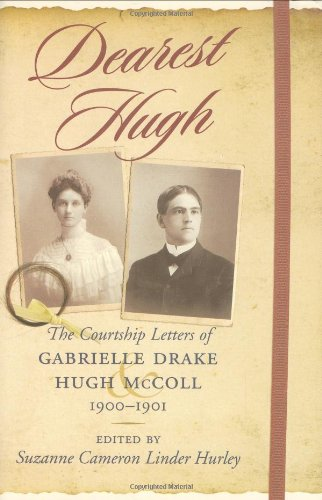 Dearest Hugh: The Courtship Letters of Gabrielle: Hurley, Suzanne Cameron
