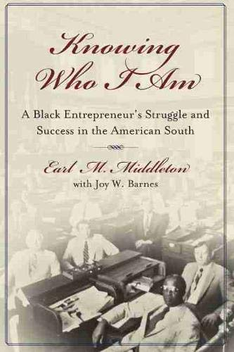 9781570037153: Knowing Who I Am: A Black Entrepreneur's Memoir of Struggle and Victory in the American South