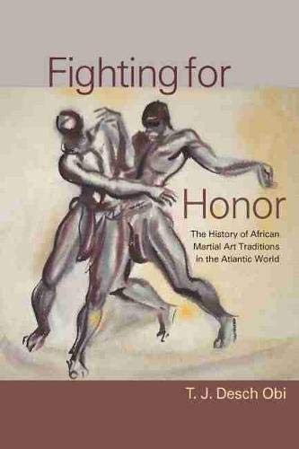 9781570037184: Fighting for Honor: The History of African Martial Arts in the Atlantic World (Carolina Lowcountry and the Atlantic World)