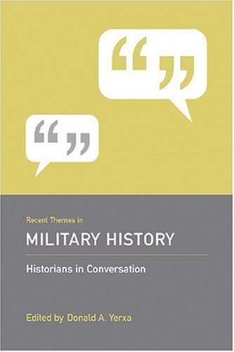 9781570037382: Recent Themes in Military History: Historians in Conversation (Historians in Conversation: Recent Themes in Understanding the Past)