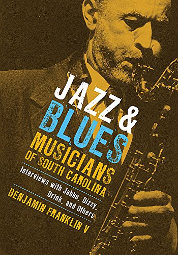 9781570037436: Jazz and Blues Musicians of South Carolina: Interviews with Jabbo, Dizzy, Drink, and Others