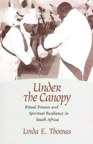 9781570037528: Under the Canopy: Ritual Process and Spiritual Resilience in South Africa (Studies in Comparative Religion (Paperback))