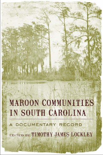 9781570037764: Maroon Communities in South Carolina: A Documentary Record