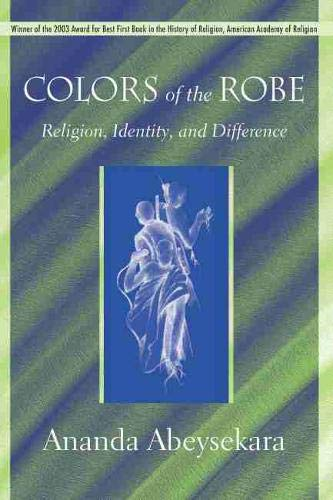 Colors of the Robe: Religion, Identity, and Difference (Studies in Comparative Religion): ...