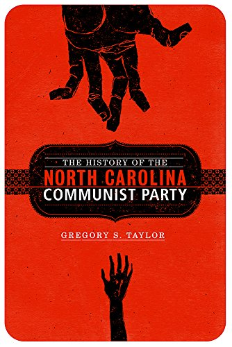 9781570038020: The History of the North Carolina Communist Party