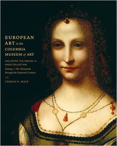 9781570038068: European Art in the Columbia Museum of Art, Including the Samuell H. Kress Collection v. 1; Thirteenth Through the Sixteenth Century